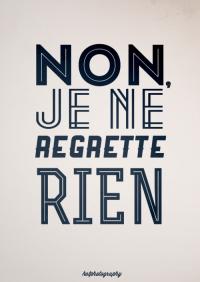 A litany for survival, hotphotography: Non, je ne regrette rien!