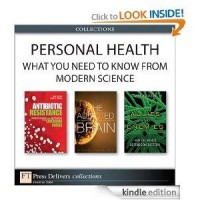 Personal Health: What You Need to Know from Modern Science (Collection): Anne Maczulak, David S. Perlin, Karl S. Drlica, Michael Kuhar: Amazon.com: Kindle Store