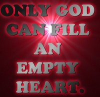 Only God Can Fill An Empty Heart image by DCRamsey - Photobucket