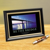 BE THE BRIDGE FRAMED DESKTOP PRINT image by Successories - Photobucket