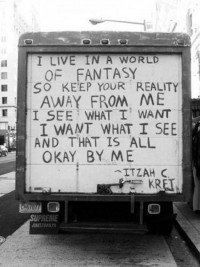 I live in a world of fantasy - Quotes.