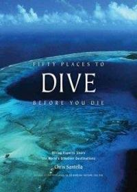 ??????>Fifty Places to Dive Before You Die: Diving Experts Share the World's Greatest Destinations