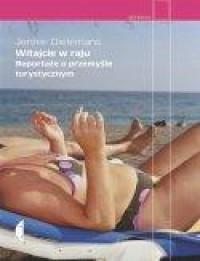 """""""Witajcie w raju. Reporta?e o przemy?le turystycznym. eBook"""" - Jennie Dielemans - Ebookpoint.pl"""