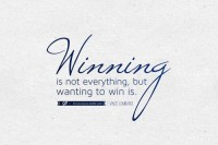 Winning is not everything, but wanting to win is.