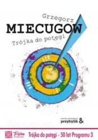 Trójka do pot?gi Grzegorz Miecugow - Wspó?czesna - Publio.pl