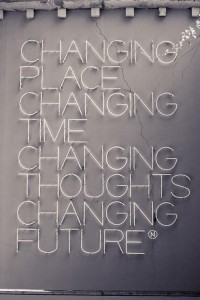 Changing place, changing time, changing thoughts, changing future.
