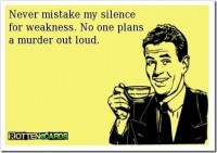 Never mistake my silence for weakness | Lulz Truck