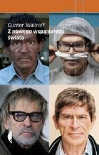 Z nowego wspania?ego ?wiata Günter Wallraff - Reporta?e - Publio.pl
