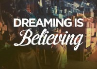 Dreaming is believing. Inspirational quote.