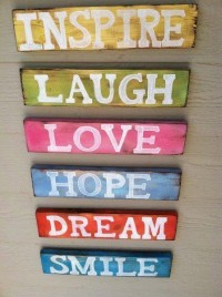 Inspire, laugh, love, hope, dream, smile.