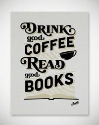 Drink coffee, and read good books - Quotes and Images