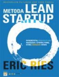 """""""Metoda Lean Startup. Wykorzystaj innowacyjne narz?dzia i stwórz firm?, która zdob?dzie rynek. eBook"""" - Eric Ries - Ebookpoint.pl"""