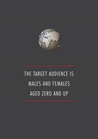 The target audience is males and females aged zero and up.