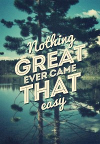 Nothing great ever came that easy | SerialThriller™