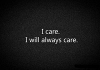 I care. I will always care.