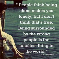 Piccsy :: Being Surrounded By The Wrong People Is The Loneliest Thing In The World