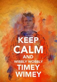 Keep calm and wibbly wobbly timey wimey.