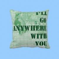Anywhere with You Pillow from Zazzle.com