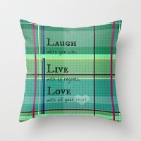 Laugh, Live, Love Throw Pillow by RDelean | Society6