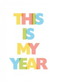 This Is My Year Print 8x12 A4 21x30cm Positive by peppymood