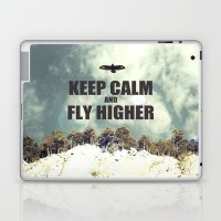 Keep Calm And Fly Higher Laptop & iPad Skin by Textures&Moods by Belle13 | Society6