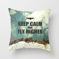 Keep Calm And Fly Higher Throw Pillow by Textures&Moods by Belle13 | Society6