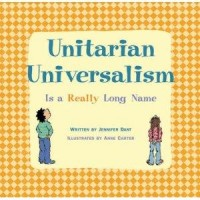 Unitarian Universalism Is a Really Long Name: Jennifer Dant, Anne Carter: 9781558965089: Amazon.com: Books