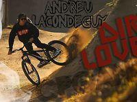 Video: Andreu Lacondeguy - DirtLove - Pinkbike
