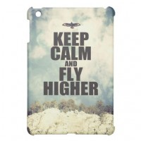 Keep Calm and Fly Higher iPad Mini Cover from Zazzle.com