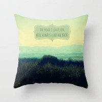The Road I Leave On Throw Pillow by RDelean | Society6