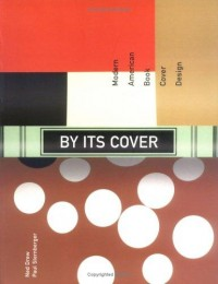 The Book Cover Archive: By Its Cover, design by John Gall