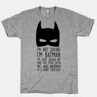 I'm Not Saying I'm Batman | HUMAN
