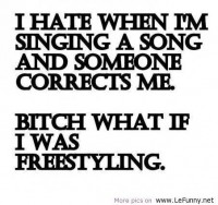 When I sing a song and someone corrects me | Funny Pictures | Funny Quotes | Funny Jokes – Photos, Images, Pics