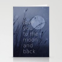 I love you to the moon and back Stationery Cards by SUNLIGHT STUDIOS | Society6