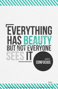 Everything Has Beauty 11x17 typography print by vbtypography