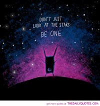 Don't Just Look At The Stars | The Daily Quotes | We Heart It