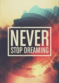 Never stop dreaming | SerialThriller™