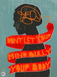 Dont let your mind bully your body | SerialThriller™