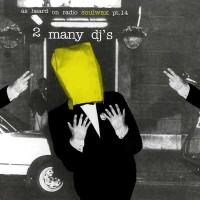 2 Many DJS - As Heard On Radio Soulwax PT.14 | bonjour records