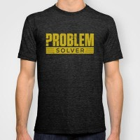 Problem Solver T-shirt by BarakTamayo | Society6