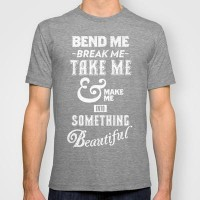Bend Me Break Me reverse T-shirt by BarakTamayo | Society6