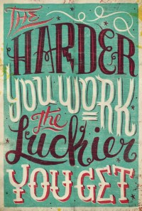 Typeverything.com - The harder you work, the... - Typeverything