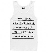 - COOL KIDS WILL DIE TANK TOP