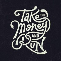 Typeverything.com - Take the money and run by... - Typeverything