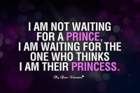 I am not waiting for a prince - Love Picture Quotes for Him | We Heart It