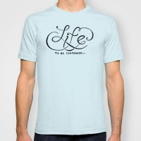 Life T-shirt by BarakTamayo | Society6