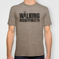 The Walking Decaffeinated T-shirt by BarakTamayo | Society6