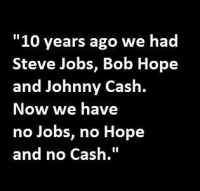 10 years ago we had Steve Jobs, Bob Hope, and Johnny Cash. Quotes.