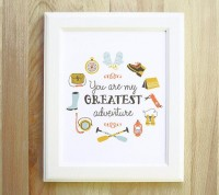 You Are My Greatest Adventure 8x10 11x14 11x15 by littlelow