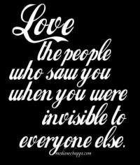 'Love the people who saw you, when you were ... | It's all about LOVE…